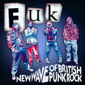 FUK - New Wave Of British Punk Rock