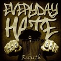 EVRYDAY HATE, REBIRTH  - 4 Subculture rec.